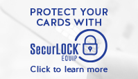 Protect Your Cards with SecureLOCK Equip - Click to learn more